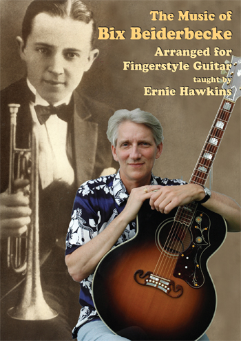 Ernie Hawkins / Music of Bix Beiderbecke for Fingerstyle