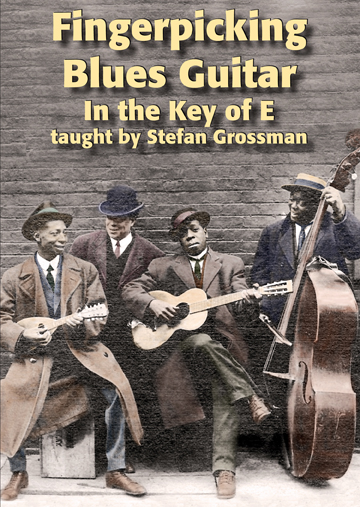 Stefan Grossman / Fingerpicking Blues Guitar in the Key of E