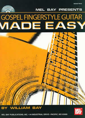 William Bay / Gospel Fingerstyle Guitar Made Easy