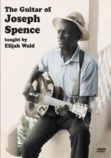 Elijah Wald / The Guitar Of Joseph Spence