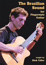 Rick Udler / The Brazilian Sound For Fingerstyle Guitar