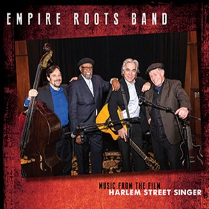 Empire Roots Band / Music from the film Harlem Street Singer