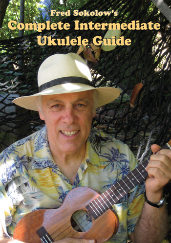 Fred Sokolow's Complete Intermediate Ukulele Guides