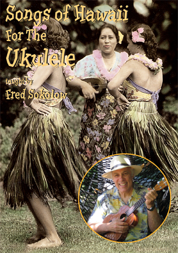 Fred Sokolow / Songs of Hawaii for the Ukulele