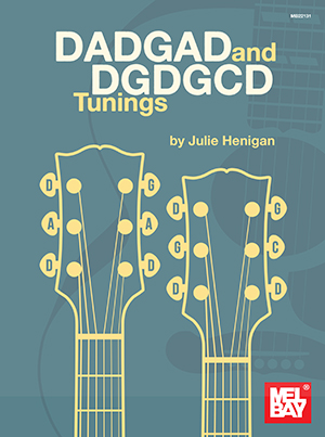 Julie Henigan / DADGAD and DGDGCD Tunings