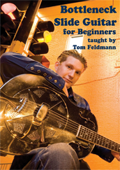 Tom Feldmann / Bottleneck Slide Guitar for Beginners