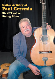 Guitar Artistry of Paul Geremia - Six and Twelve String Blues -