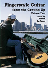 Buster B. Jones / Fingerstyle Guitar From the Ground Up Vol. 2