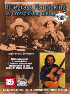 Eric Thompson / Bluegrass Flatpicking & Crosspicking Guitar