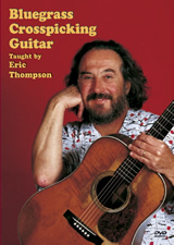 Eric Thompson / Bluegrass Crosspicking Guitar
