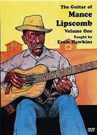 Ernie Hawkins / The Guitar of Mance Lipscomb Vol. 1