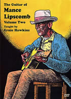 Ernie Hawkins / The Guitar of Mance Lipscomb Vol. 2