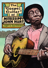 Tom Feldmann / The Gospel Guitar of Mississippi John Hurt