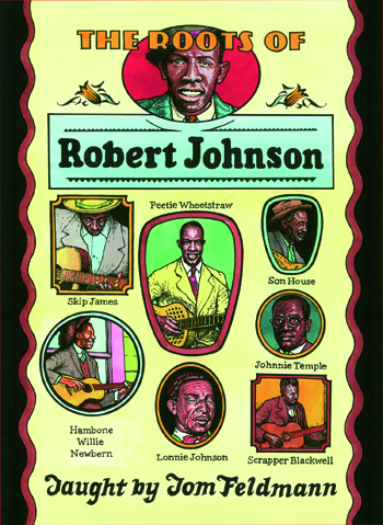 Tom Feldmann / Roots of Robert Johnson