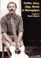 Duck Baker / Celtic Airs, Jigs, Reels & Hornpipes