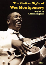 Adrian Ingram / The Guitar Style of Wes Montgomery