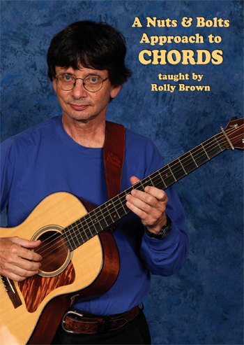 Rolly Brown / A Nuts & Bolts: Approach to CHORDS
