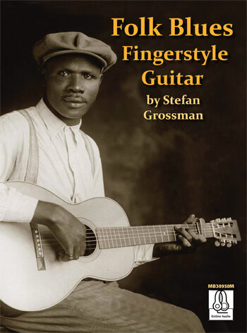 <楽譜集>Stefan Grossman / Folk Blues - Fingerstyle Guitar