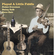 Stefan Grossman, D.Kalb, S.Katz / Played A Little Fiddle