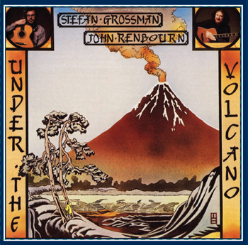 Stefan Grossman and John Renbourn / Under The Volcano