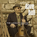 Dakota Dave Hull / The Loyalty Waltz